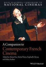 Vente EBooks : A Companion to Contemporary French Cinema  - Michel-Marie - Raphaëlle Moine - Hilary Radner - Alistair Fox