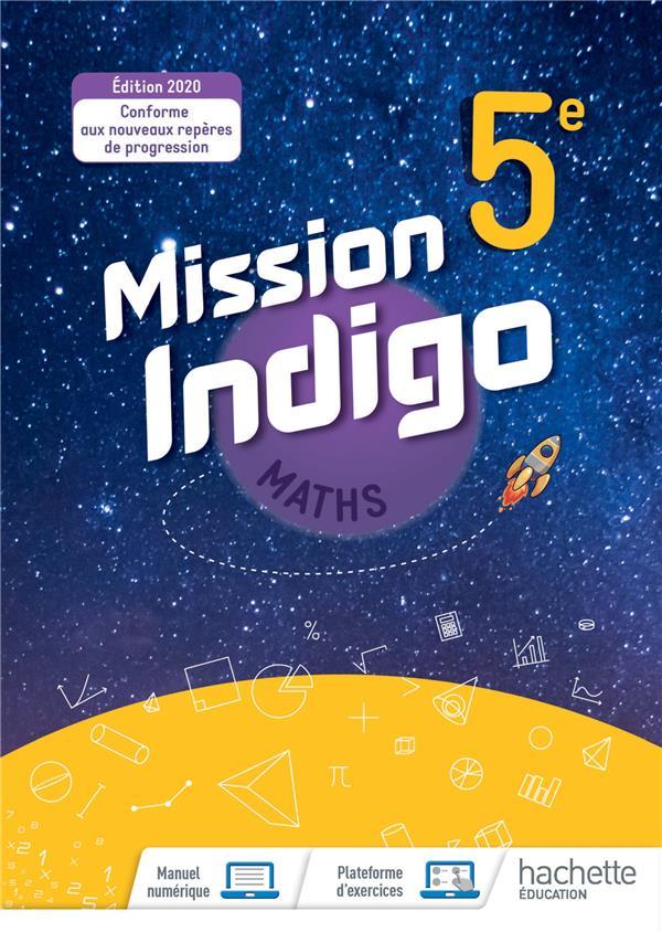 Mission indigo ; mathématiques ; 5e ; livre élève (édition 2020)