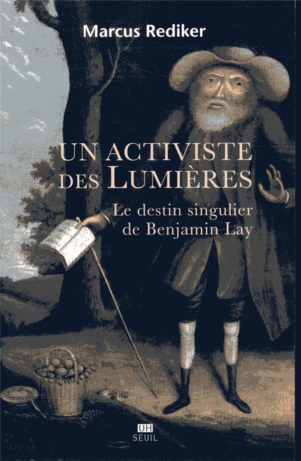 Un activiste des Lumières ; le destin singulier de Benjamin Lay