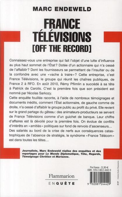 France Télévision ; off the record ; histoires secrètes d'une télé publique sous influences