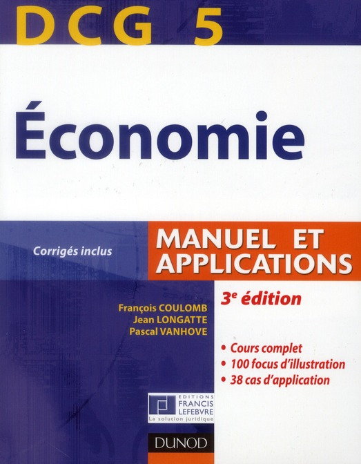 Dcg 5 ; Economie ; Manuel Et Applications, Corriges Inclus (3e Edition)
