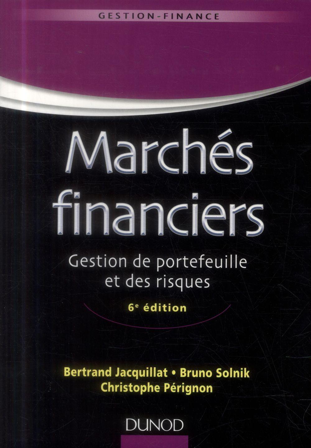 marchés financiers ; gestion de portefeuille et des risques (6e édition)