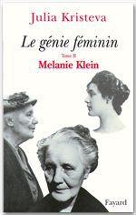 Le génie féminin t.2 ; Melanie Klein