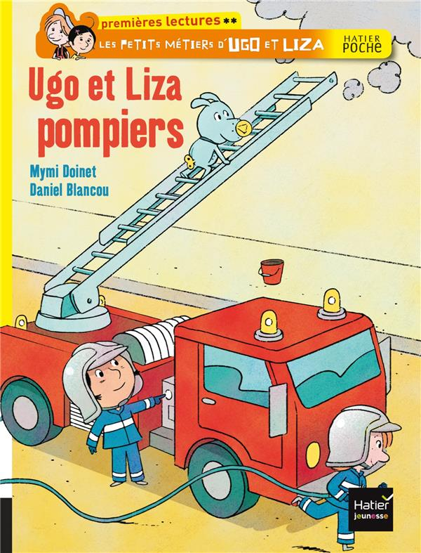 Les petits métiers d'Ugo et Liza ; Ugo et Liza pompiers