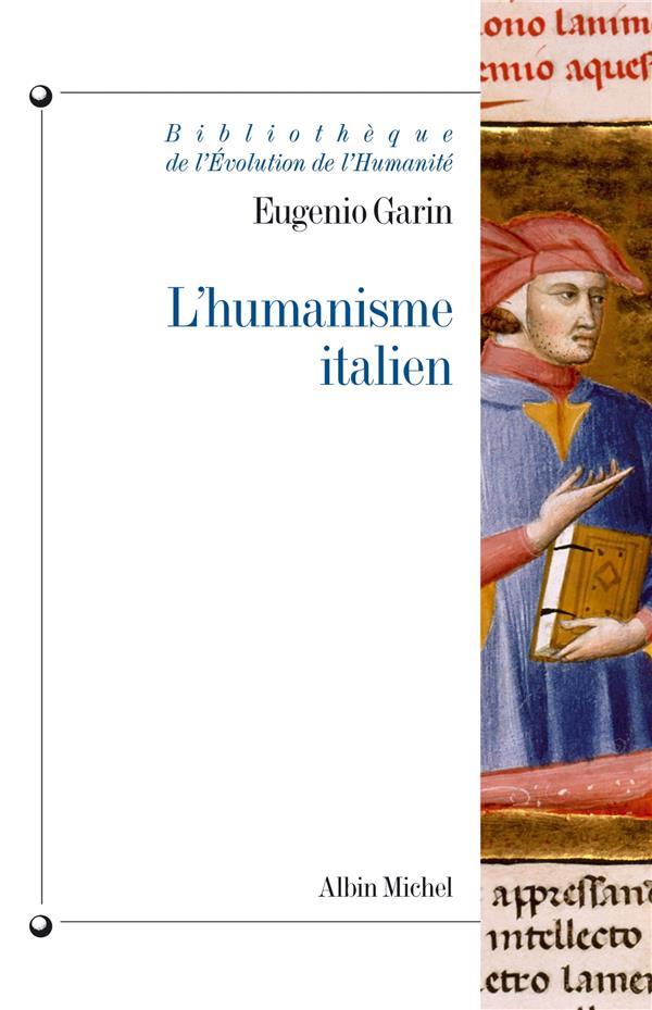 L'humanisme italien - philosophie et vie civile a la renaissance