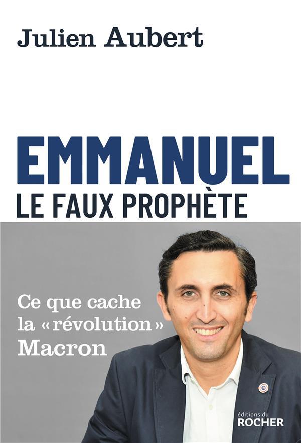 Emmanuel, le faux prophète ; ce que cache la