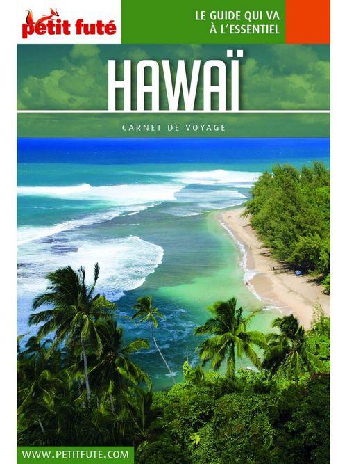 GUIDE PETIT FUTE ; CARNETS DE VOYAGE ; Hawaï (édition 2019)