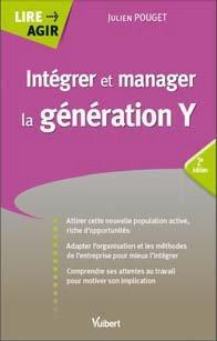 Integrer Et Manager La Generation Y (2e Edition)
