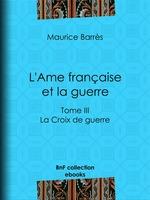 Vente Livre Numérique : L'Ame française et la guerre  - Maurice BARRES