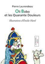 Vente EBooks : Oli Bobo et les Quarante Douleurs  - Pierre Laurendeau