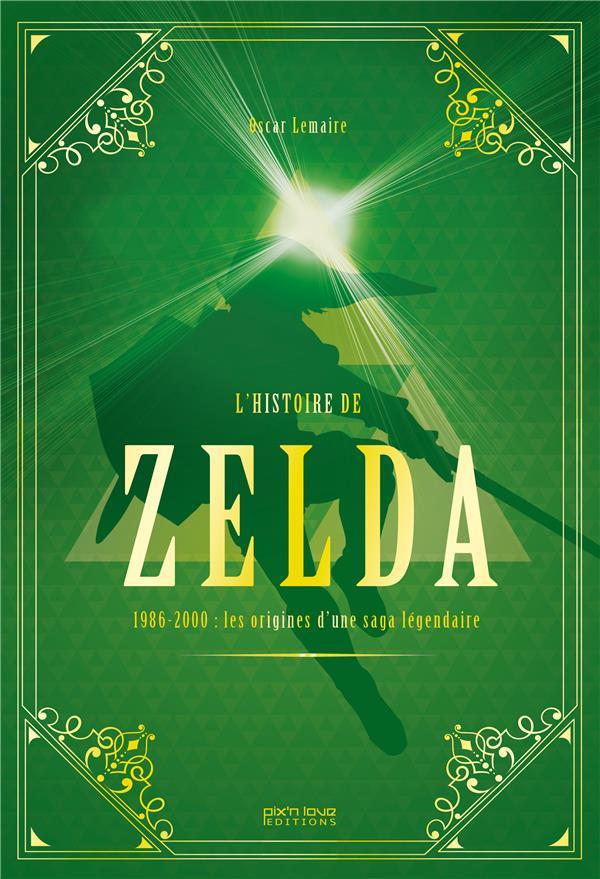 L'histoire de Zelda ; 1986-2000 : les origines d'une saga légendaire