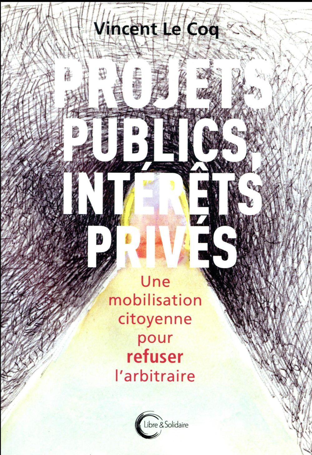 Projets publics, réseaux privés ; une mobilisation citoyenne pour refuser l'arbitraire