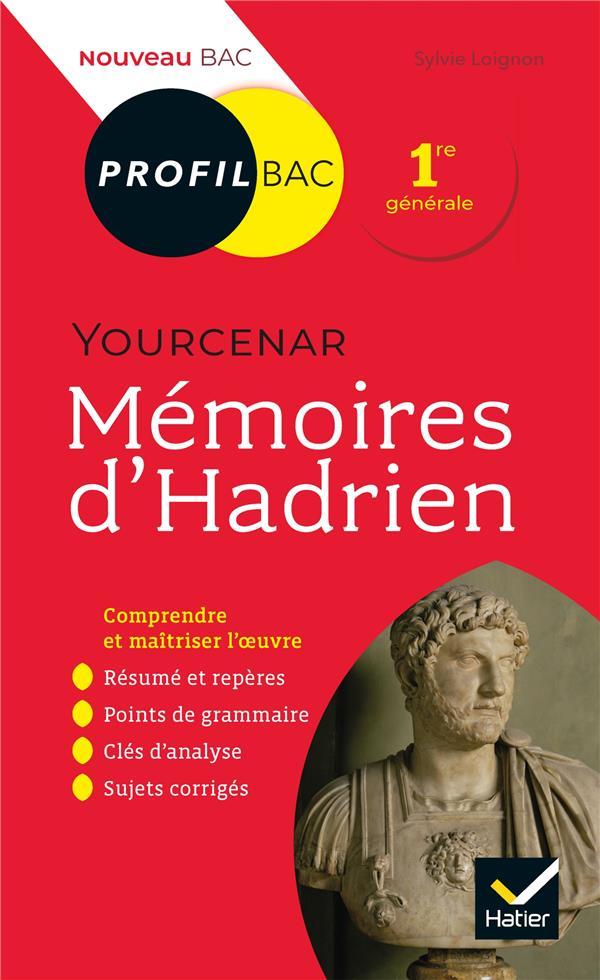 Memoires D'Hadrien, Marguerite Yourcenar ; 1re ; Toutes Les Cles D'Analyse Pour Le Bac (Edition 2019/2020)