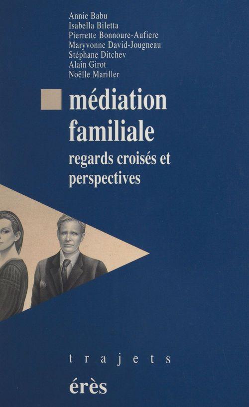 Médiation familiale ; regards croisés et perspectives