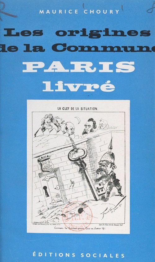 Les origines de la Commune  - Maurice Choury