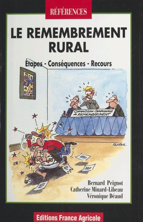 Le remembrement rural ; etapes, consequences, recours