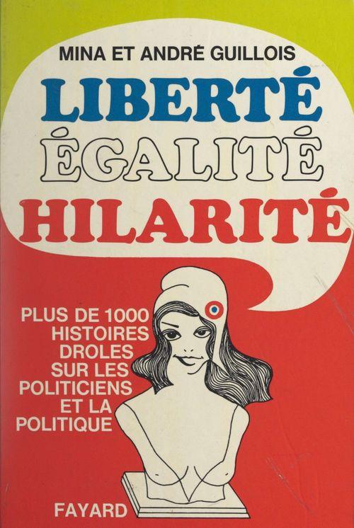 Liberté, égalité, hilarité