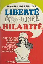 Vente EBooks : Liberté, égalité, hilarité  - André Guillois - Mina Guillois