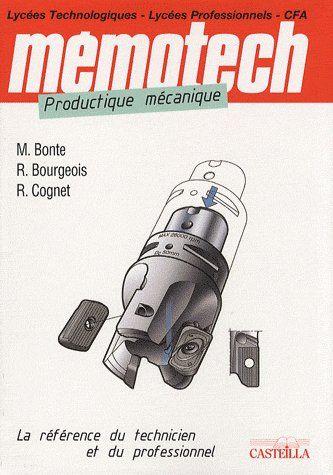 Memotech ; Productique Mecanique ; La Reference Du Technicien Et Du Professionnel ; Lycees Technologiques, Lycees Professionnels, Cfa