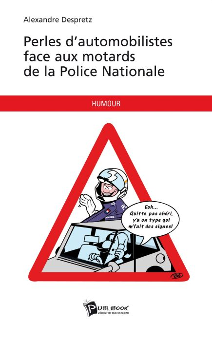 Perles d'automobilistes face aux motards de la police nationale