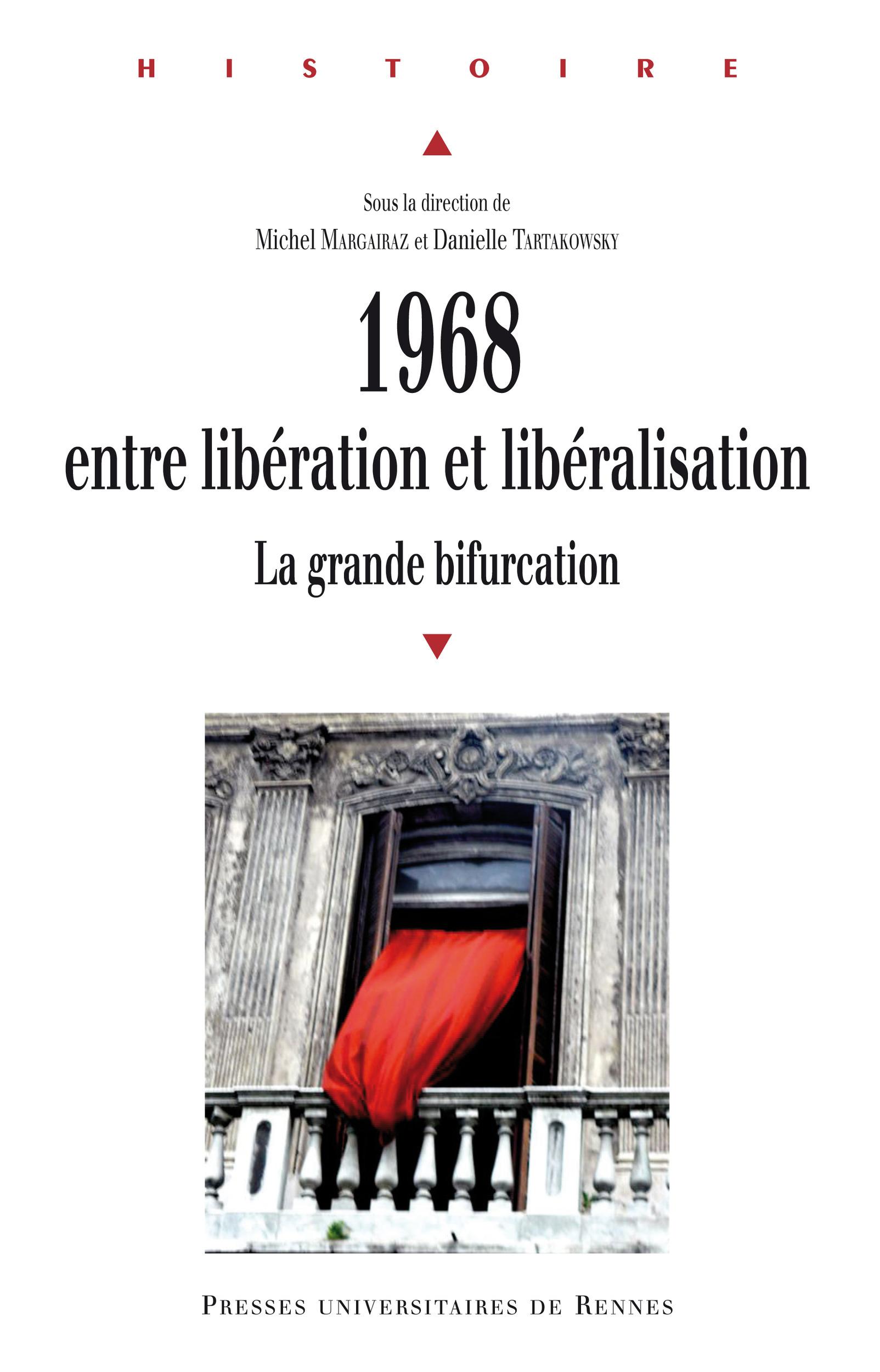 1968 ; entre libération et libéralisation ; la grande bifurcation