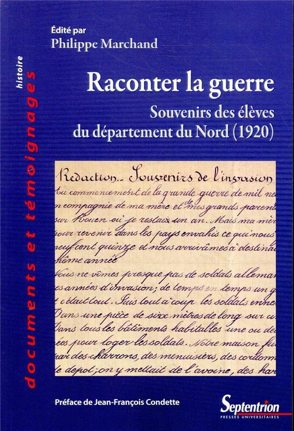 Raconter la guerre ; souvenirs des élèves du département du Nord (1920)