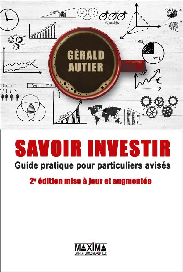 savoir investir ; guide pratique pour particuliers avisés (2e édition)