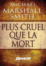 Vente EBooks : Plus cruel que la mort  - Michael Marshall Smith