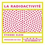 Vente AudioBook : La radioactivité  - Etienne KLEIN