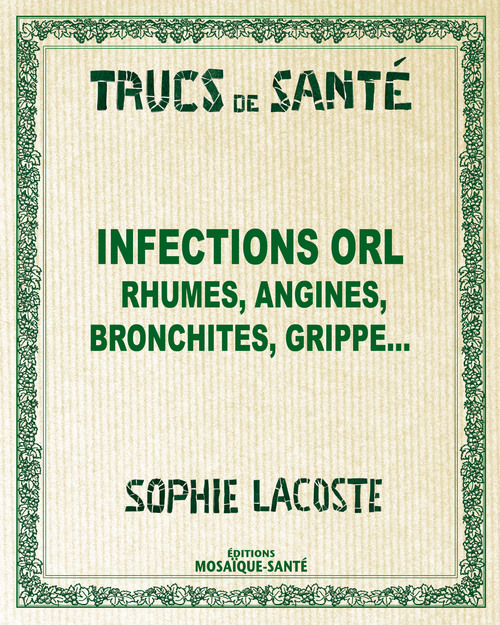 infections ORL ; rhumes, angines, bronchites, grippe...
