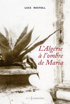 L'Algérie à l'ombre de Maria