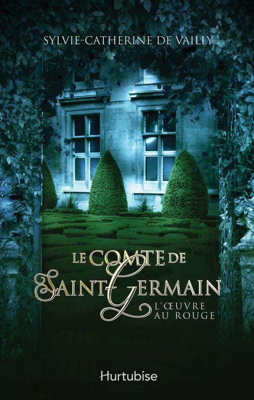 Le comte de Saint-Germain t.3 ; l'oeuvre au rouge