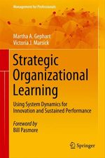 Strategic Organizational Learning  - Victoria J. Marsick - Martha A. Gephart