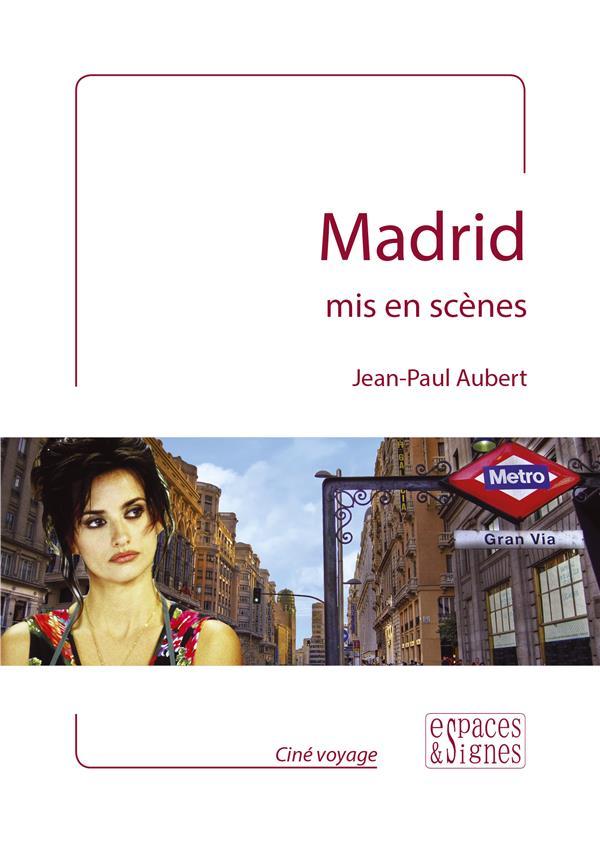 Madrid mis en scenes