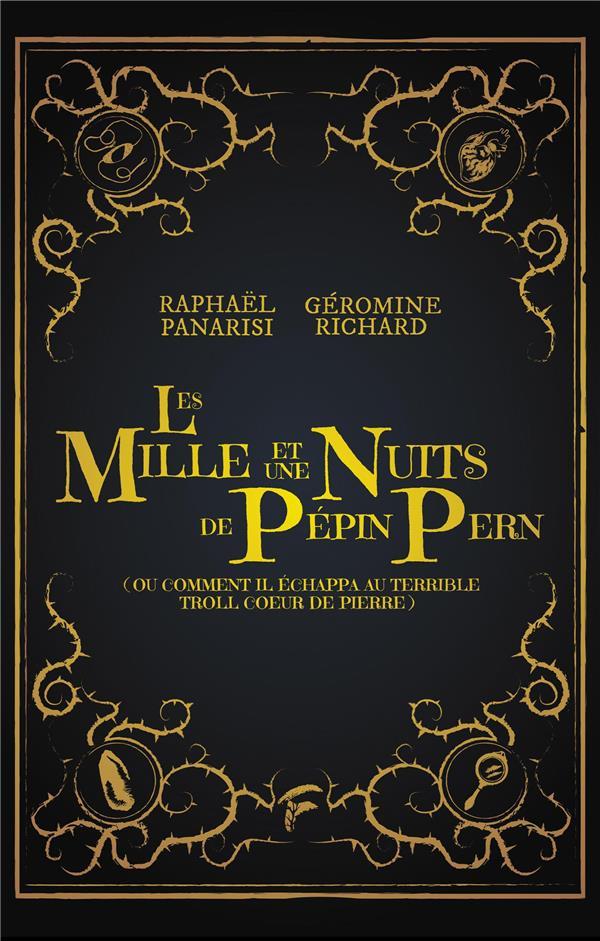 Les mille et une nuits de Pépin Pern (ou comment il échappa au terrible troll coeur de pierre)