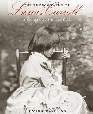 the photographs of Lewis Carroll ; a catalogue raisonné