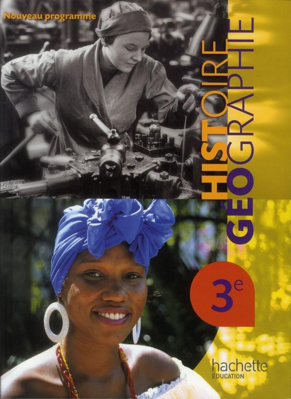 Histoire-Geographie ; 3eme ; Livre De L'Eleve (Edition 2012)