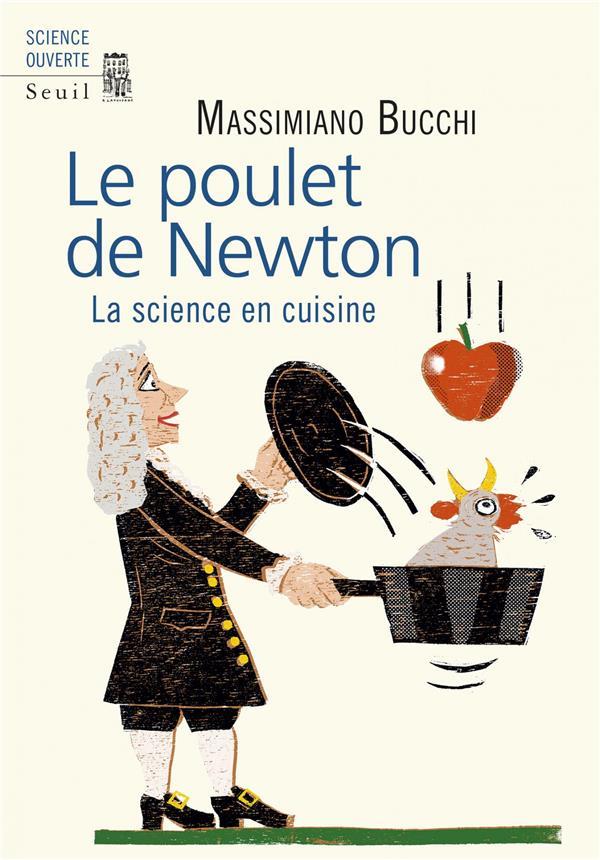 Le poulet de Newton ; la science en cuisine