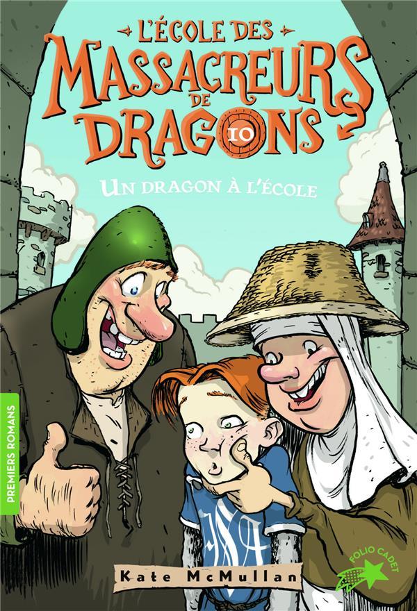 L'école des Massacreurs de dragons T.10 ; un dragon à l'école