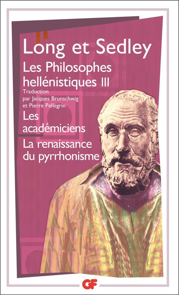 Les philosophes hellénistiques t.3 ; les académiciens , la renaissance du pyrrhonisme