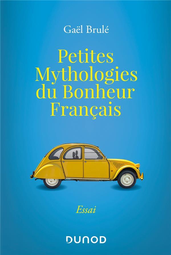 Petites mythologies du bonheur français ; ces objets du quotidien qui nous rendent heureux