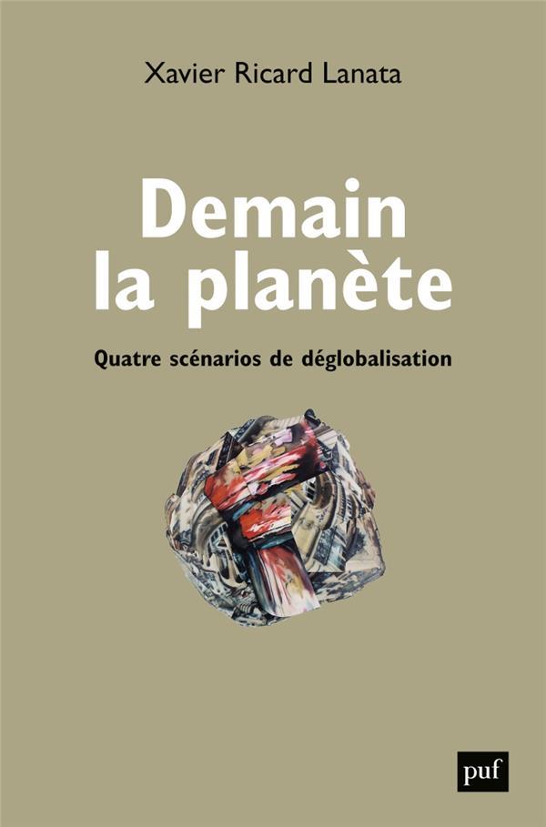 Demain la planète : quatre scénarios de déglobalisation