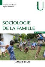 Vente EBooks : Sociologie de la famille - 9éd.  - Martine SEGALEN - Agnès Martial