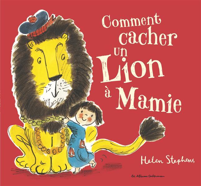 Comment cacher un lion à Mamie