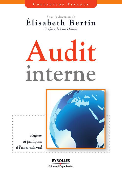 Audit interne ; enjeux et pratiques à l'international