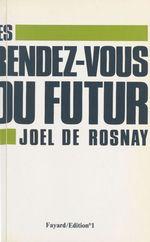 Vente EBooks : Les rendez-vous du futur  - Joël de Rosnay