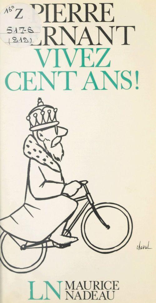 Vivez cent ans !  - Pierre Vernant