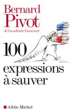Vente Livre Numérique : 100 expressions à sauver  - Bernard Pivot