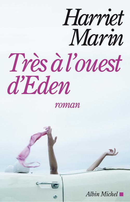 Très à l'ouest d'Eden  - Harriet Marin  - Marin-H