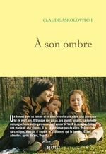 Vente Livre Numérique : A son ombre  - Claude ASKOLOVITCH